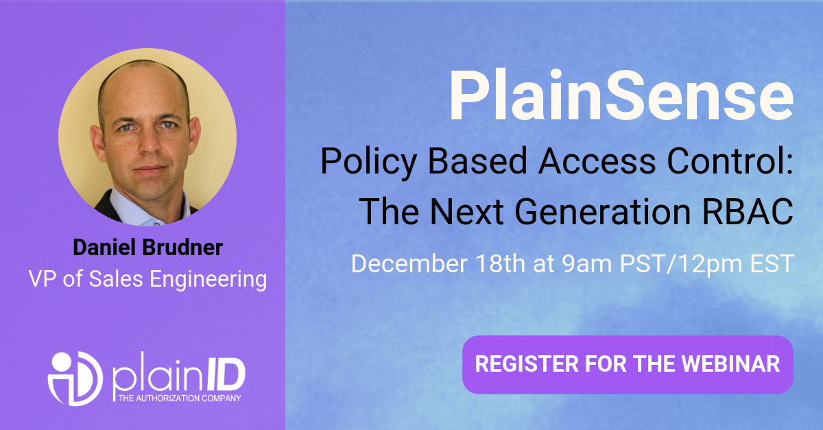 [Webinar] PlainSense:  Policy Based Access Control: The Next Generation RBAC