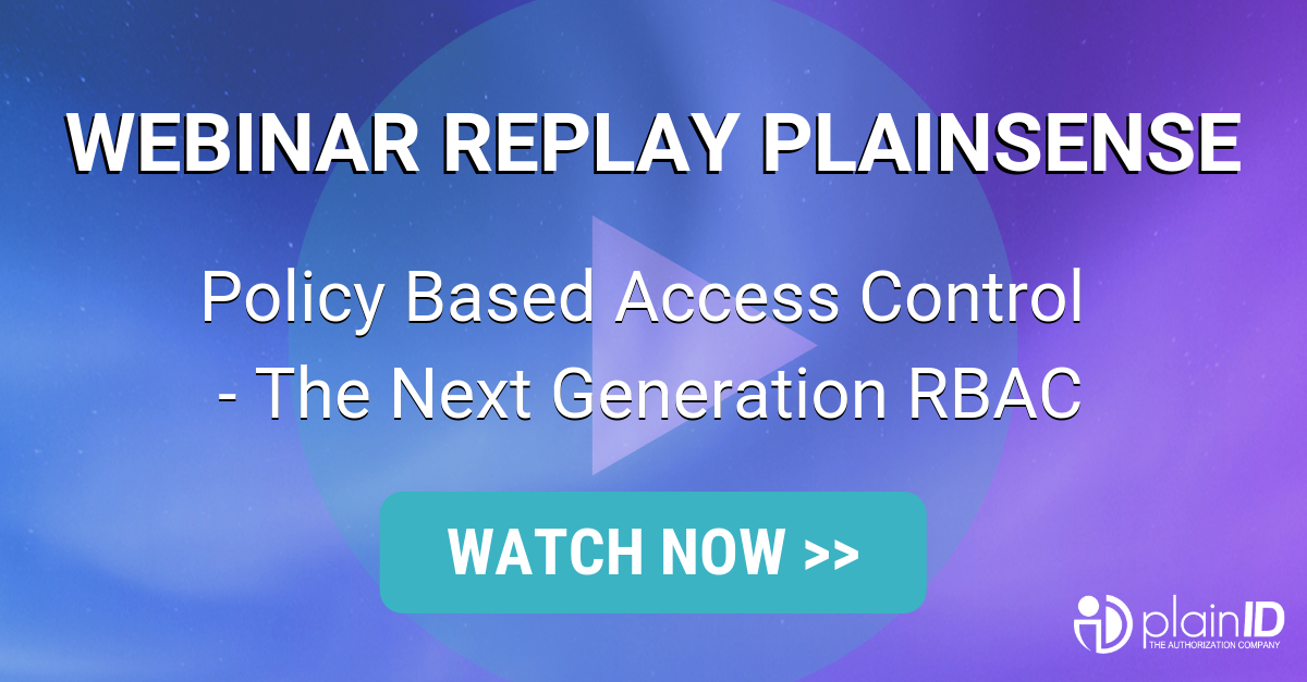 [Webinar Replay] PlainSense:  Policy Based Access Control: The Next Generation RBAC